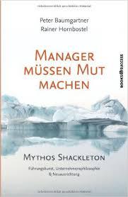 Manager-müssen-Mut-machen, Shackleton, Führung, Manager, Mut
