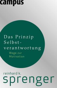 Das-Prinzip-Selbstverantwortung, Selbstverantwortung, Freiheit, Leistung, Reinhard Sprenger